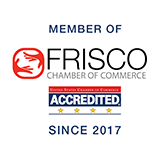 Member of Frisco Chamber of Commerce - Accredited Since 2017