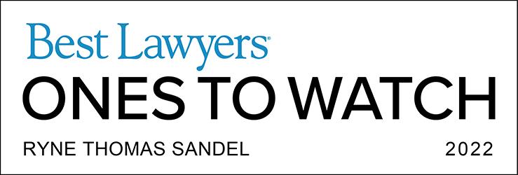 Senior Associate Ryne Sandel Named to List of 2022 Best Lawyers: Ones to Watch
